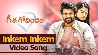 Inkem Inkem Video Song | Geetha Govindam | Vijay Deverakonda, Rashmika Mandanna, Parasuram