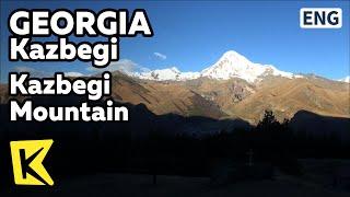 【K】Georgia Travel-Kazbegi[조지아 여행-카즈베기]카즈베기 산/Tsminda Sameba/Caucasus Mountains/Gergeti Trinity