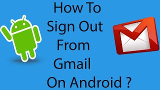 How To Sign Out From Gmail In Android Phone -2016 ?