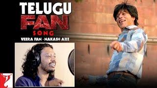 Telugu FAN Song Anthem | Veera Fan - Nakash Aziz | Shah Rukh Khan | #FanAnthem