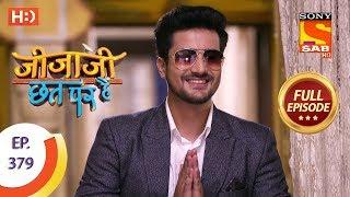 Jijaji Chhat Per Hai - Ep 379 - Full Episode - 18th June, 2019