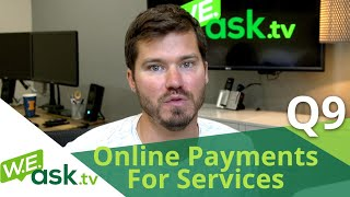 How to Take Online Payments - Electronic Payment Methods for Service Businesses (WEask.tv Q9)