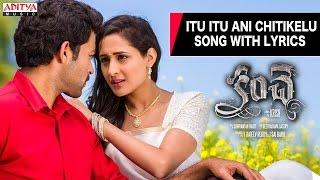 Itu Itu Ani Chitikelu Evvarivo Song With Lyrics - Kanche Songs - Varun Tej, Pragya Jaiswal