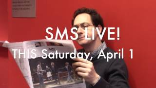 SMS LIVE! This Saturday!