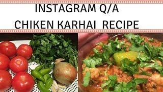 QnA | CHICKEN KARHAI DETAILED RECIPE | PAKISTANI MOM | FARYAL HASSAN
