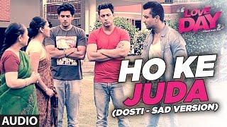 HO KE JUDA Full Audio Song | LOVE DAY - PYAAR KAA DIN | Ajaz Khan |Sahil Anand |Harsh Naagar |