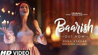 Baarish: Official Video Song | Neha Kakkar | Bilal Saeed | V4H Music