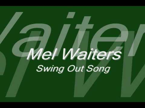 Mel Waiters Swing out song