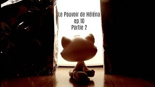 Le Pouvoir de Héléna -ep.10-2 FIN