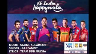 Ek India Happywala | Official IPL Anthem 2016 | Salim Sulaiman feat. Raj Pandit