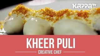 Kheer Puli - Creative Chef - Kappa TV