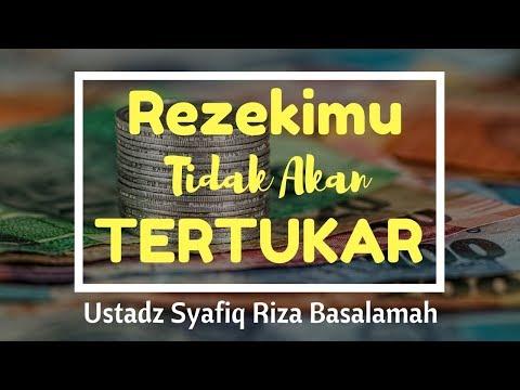 Rejekimu Tidak Akan Tertukar - Ustadz Dr Syafiq Riza Basalamah MA