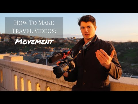 How To Make Travel Videos Using Movement