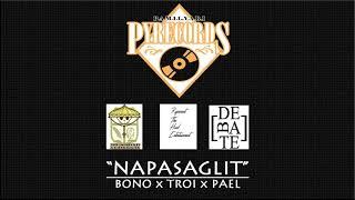 Napasaglit - Bono x Troi  x Pael (PAMILYARI ENTERTAINMENT)