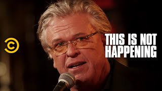 This Is Not Happening - Ron White - Poop Tooth  - Uncensored