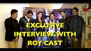 Exclusive ROY Interview Ranbir Kapoor Jacqueline Fernandez Arjun Rampal