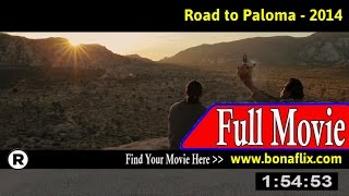 Watch: Road to Paloma Full Movie Online
