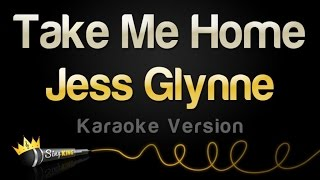 Jess Glynne - Take Me Home (Karaoke, Single Version)