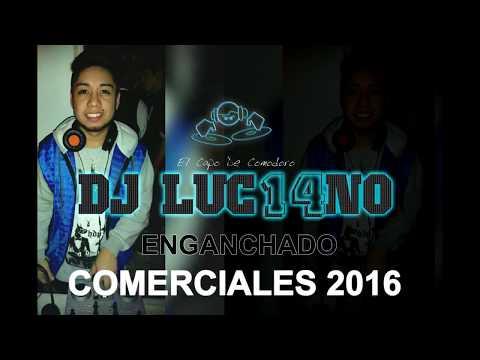 ENGANCHADO COMERCIALES 2016 Mixer Zone Dj Luc14no Antileo MIX