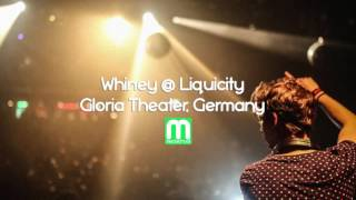 Whiney @ Liquicity - Gloria Theater, Germany