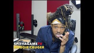 Hoodie CruGer interview with SpitYaGameTv