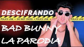 MI ARTISTA FAVORITO: BAD BUNNY LA PARODIA (DESCIFRANDO EPISODIO 2)