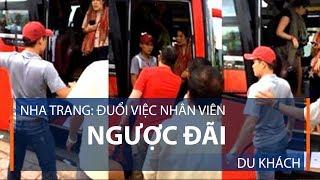 Nha Trang: Đuổi việc nhân viên ngược đãi du khách | VTC1