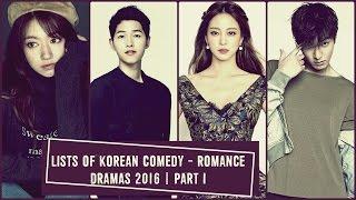 Lists of Korean Comedy - Romance Dramas 2016 |  Part I