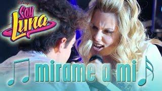 SOY LUNA - Song: MIRAME A MI | Disney Channel