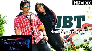 JBT | Pardeep Aryan | Pooja Hooda | Latest Haryanvi Songs Haryanavi 2016 | Voice of Heart Music