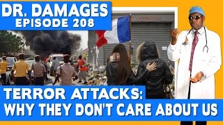 Dr. Damages Show Episode 208: Terror Attacks: Why They Don't Care About Us