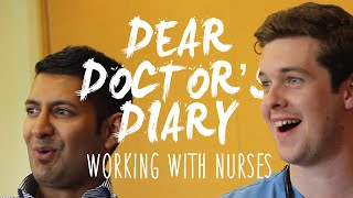 Dear Doctor's Diary: Working With Nurses!