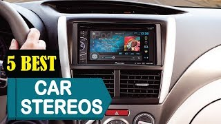 5 Best Car Stereos 2018   Best Car Stereos Reviews   Top 5 Car Stereos