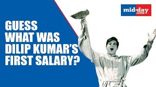 Guess what was Dilip Kumar's first salary?
