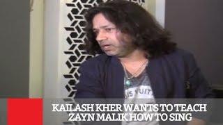 Kailash Kher Wants To Teach Zayn Malik How To Sing