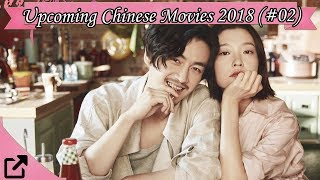 Upcoming Chinese Movies 2018 (#02)