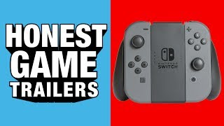 NINTENDO SWITCH (Honest Game Trailers)