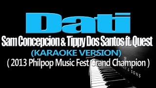 DATI - Sam Concepcion & Tippy Dos Santos ft. Quest (KARAOKE VERSION)