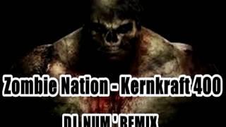 Zombie Nation - Kernkraft 400  [ CLUB DJ'NUM ]