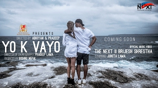 YO K VAYO || THE NEXT || BRIJESH SHRESTHA || FT. JUNITA LAMA || OFFICIAL
