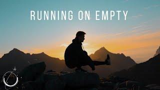Running on Empty - Motivational Video