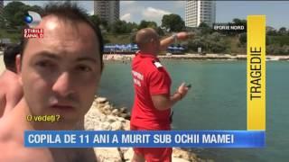 Stirile Kanal D (27.06.2017) - Copila de 11 ani s-a inecat sub ochii mamei!