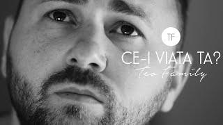 Ce-i Viata Ta? - Teo Family (Official Video)