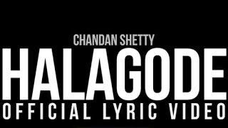 Chandan Shetty - HALAGODE [Lyrical Video] | Kannada Rap