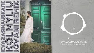 Ieva Zasimauskaite -  Kol Myliu (Jovani Remix)