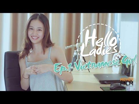 Hello Ladies | EP.1 : เปิดใจครั้งแรก กับนางแบบสาวเวียดนาม