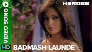 Badmash Launde | Full Video Song | Heroes | Sohail Khan, Vatsal Sheth & Riya Sen