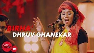 'Birha' - Dhruv Ghanekar, Kalpana Patowary & Sonia Saigal - Coke Studio@MTV Season 4