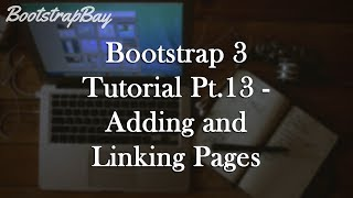 Bootstrap 3 Tutorial Pt.13 - Adding and Linking Pages