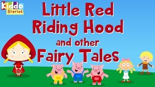 The Little Red Riding Hood and other Fairy Tales